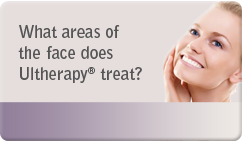 what areas of face does ultherapy treat