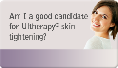 am i good candidate for ultherapy