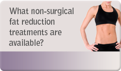 What non-surgical fat reduction treatments are available?