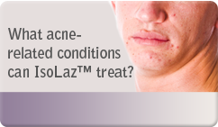 What acne-related conditions can IsoLaz™ treat?