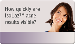 How quickly are IsoLaz™ acne results visible?