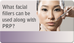 What facial fillers can be used along with PRP?