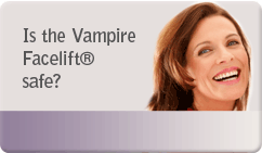 Is the Vampire Facelift® safe