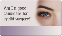 are you good candidate for eyelid surgery