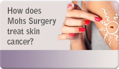 how does mohs surgery treat skin cancer