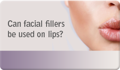 can facial fillers be used on lips