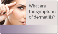 what are the symptoms of dermatitis