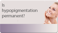 is hypopigmentation permanent