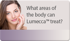 What areas of the body can Lumecca™ treat?